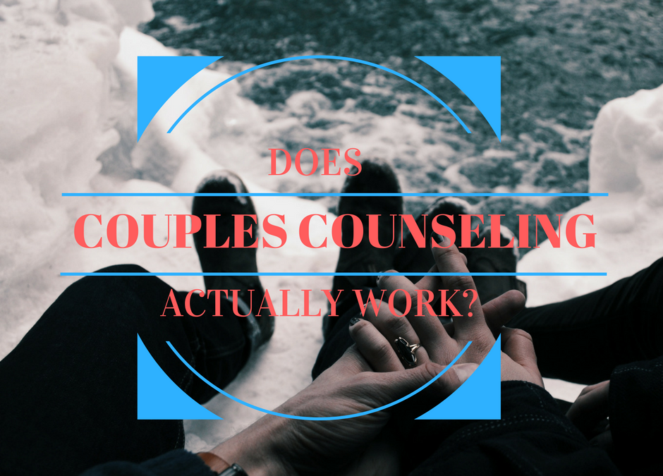 Does Couples Counseling Actually Work?