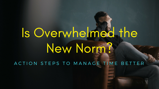 Is Overwhelmed the New Norm?