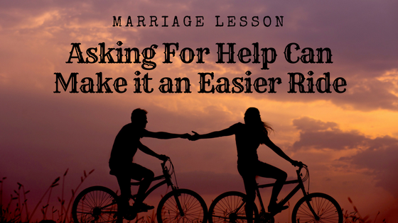Asking For Help Can Make Marriage An Easier Ride