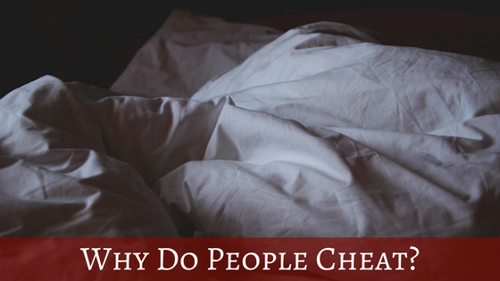 Why Do People Cheat?